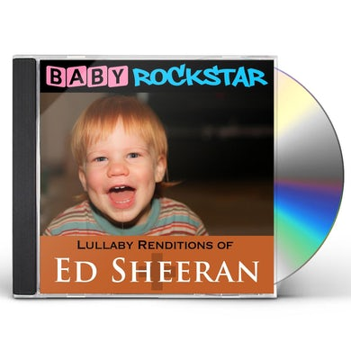 Baby Rockstar  LULLABY RENDITIONS OF ED SHEERAN: + / PLUS CD