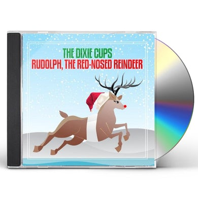 Dixie Cups RUDOLPH THE RED-NOSED REINDEER CD