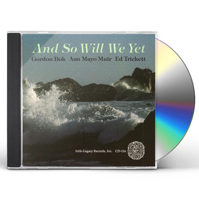 Gordon Bok / Ann Mayo Muir / Ed Trickett AND SO WILL WE YET CD
