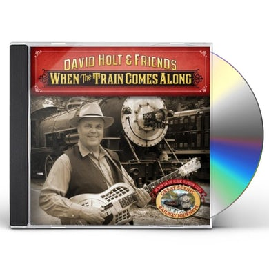 David Holt WHEN THE TRAIN COMES ALONG CD