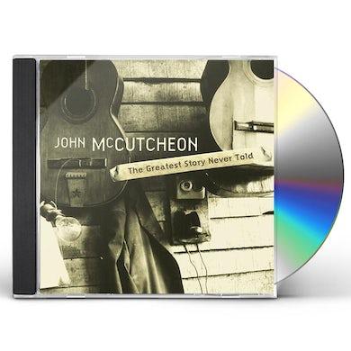 John McCutcheon GREATEST STORY NEVER TOLD CD
