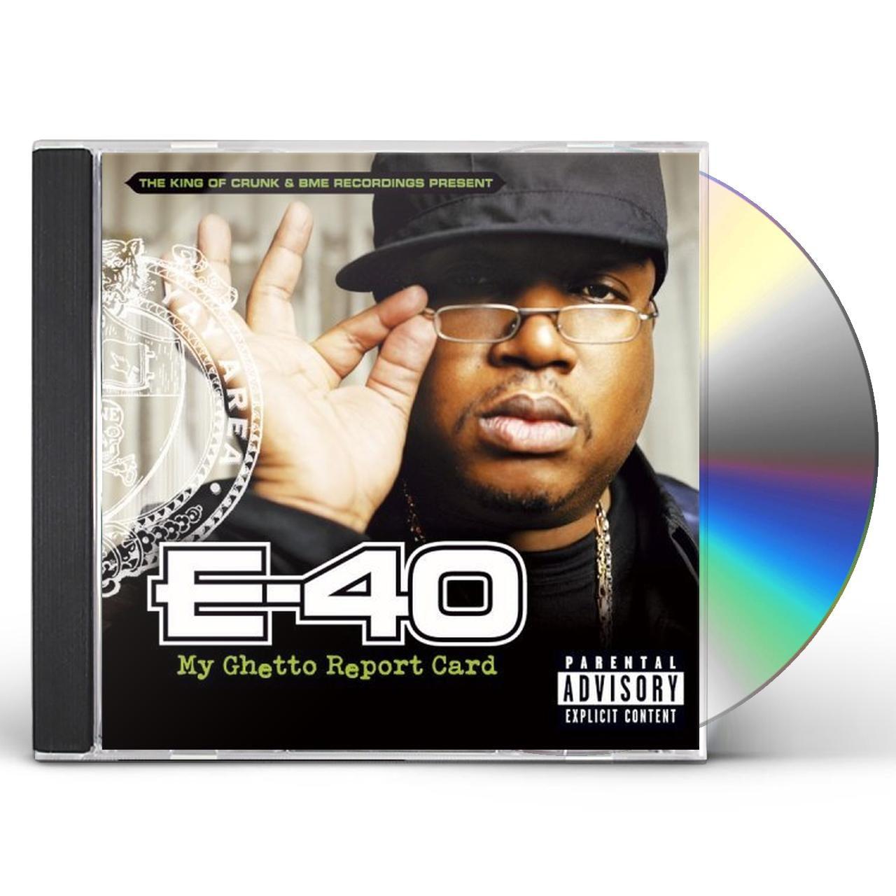 E 40 My Ghetto Report Card Cd