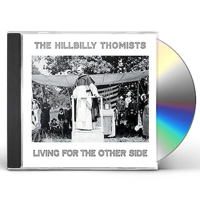 Hillbilly Thomists LIVING FOR THE OTHER SIDE CD