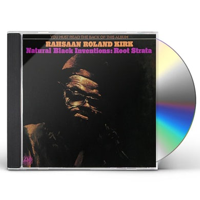 Roland Kirk NATURAL BLACK INVENTIONS: ROOT STRATA CD