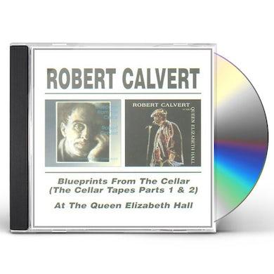 Robert Calvert BLUEPRINTS FROM THE CELLAR / AT QUEEN ELIZABETH CD