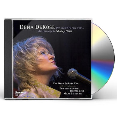 Dena DeRose WE WON'T FORGET YOU: AN HOMAGE TO SHIRLEY HORN CD