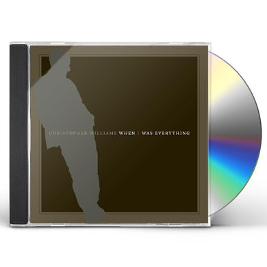 Christopher Williams WHEN I WAS EVERYTHING CD