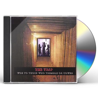Trap WOE TO THOSE WHO TREMBLE OR COWER CD