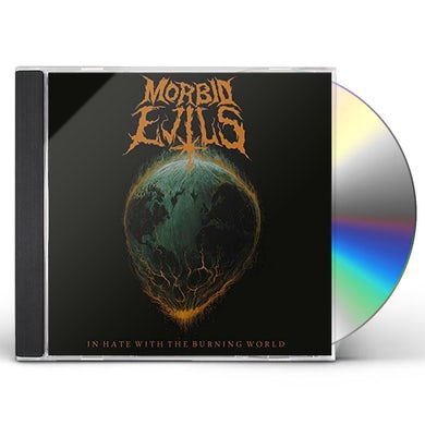 MORBID EVILS IN HATE WITH THE BURNING WORLD CD
