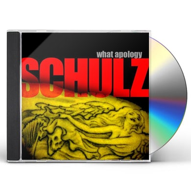 Schulz WHAT APOLOGY CD