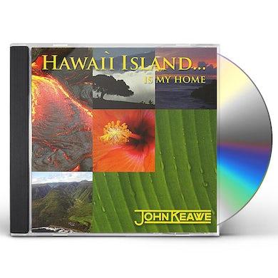John Keawe HAWAII ISLAND..IS MY HOME CD