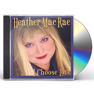 Heather MacRae I CHOOSE LOVE CD