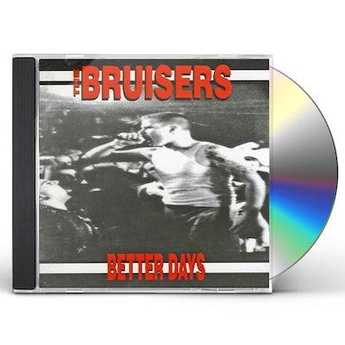 Bruisers BETTER DAYS CD