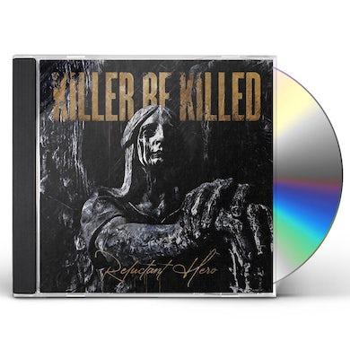 Killer Be Killed Reluctant Hero CD