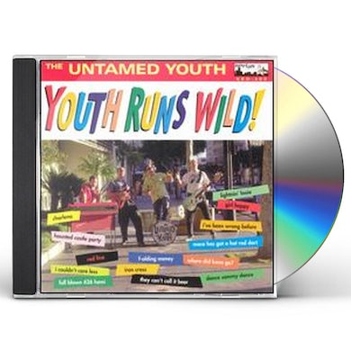Untamed Youth YOUTH RUNS WILD CD