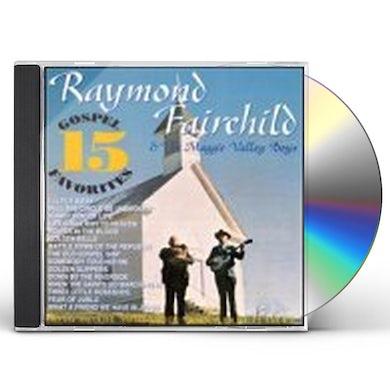 Raymond Fairchild 15 GOSPEL FAVORITES CD