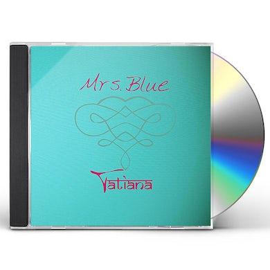 Tatiana MRS. BLUE CD