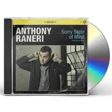 Anthony Raneri SORRY STATE OF MIND CD