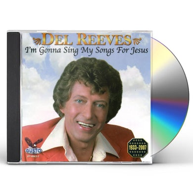 Del Reeves I'M GONNA SING MY SONGS FOR JESUS CD