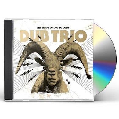 Dub Trio Shape Of Dub To Come CD
