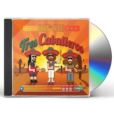 Aristocrats TRES CABALLEROS CD