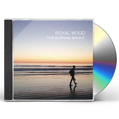 Royal Wood BURNING BRIGHT CD
