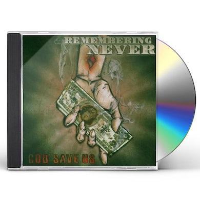 Remembering Never GOD SAVE US CD