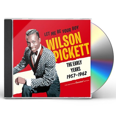 Wilson Pickett LET ME BE YOUR BOY: EARLY YEARS 1957-1962 CD