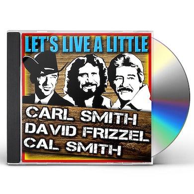 Carl Smith LET'S LIVE A LITTLE / SMITH'S THE NAME + 6 BONUS CD