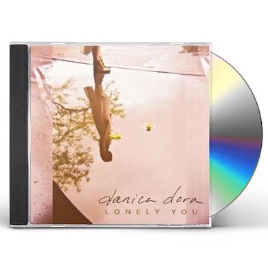 Danica Dora LONELY YOU CD