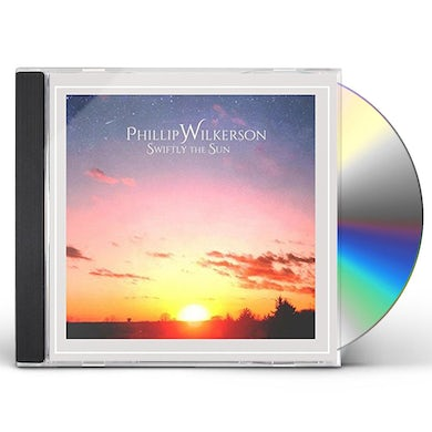 Phillip Wilkerson SWIFTLY THE SUN CD