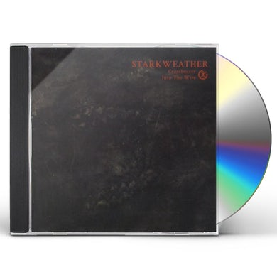 Starkweather CROSSBEARER / INTO THE WIRE CD