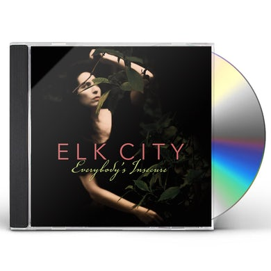 Elk City EVERYBODY'S INSECURE CD