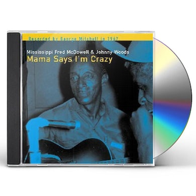 Fred Mcdowell MAMA SAYS I'M CRAZY CD