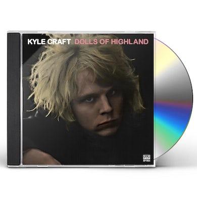 Kyle Craft DOLLS OF HIGHLAND CD