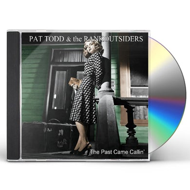 Pat Todd & The Rankoutsiders PAST CAME CALLIN CD