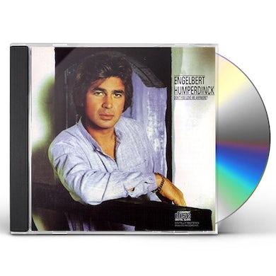 Engelbert Humperdinck DON'T YOU LOVE ME ANYMORE? CD