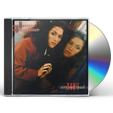 Melissa Manchester DON'T CRY OUT LOUD CD