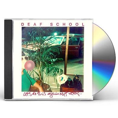 Deaf School LET'S DO THIS AGAIN NEXT WEEK CD