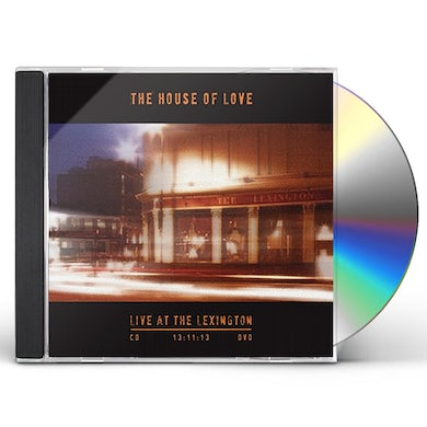 House Of Love LIVE AT THE LEXINGTON 13.11.13 CD