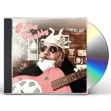 Popa Chubby TINFOIL HAT CD