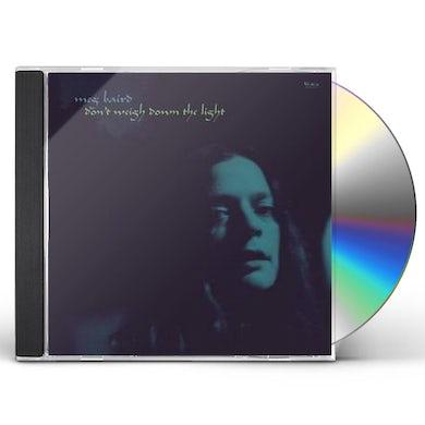 Meg Baird DON'T WEIGH DOWN THE LIGHT CD
