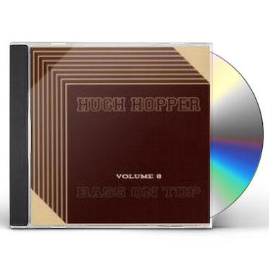 Hugh Hopper VOLUME EIGHT: BASS ON TOP CD