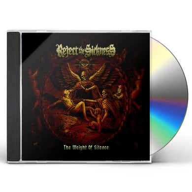 REJECT THE SICKNESS WEIGHT OF ALL SILENCE CD