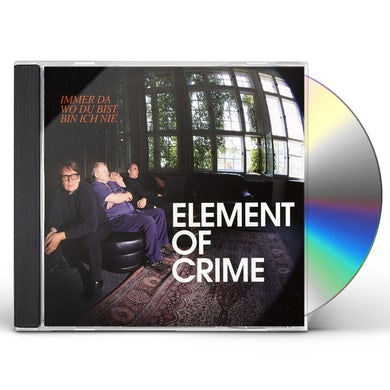 Element Of Crime IMMER DA WO DU BIST BIN CD