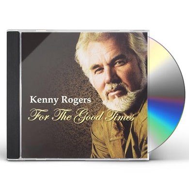 Kenny Rogers FOR THE GOOD TIMES CD