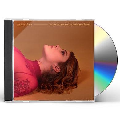 Coeur De Pirate EN CAS DE TEMPETE CE JARDIN SERA FERME CD