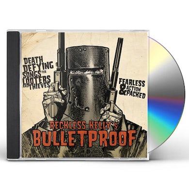 Reckless Kelly BULLETPROOF CD