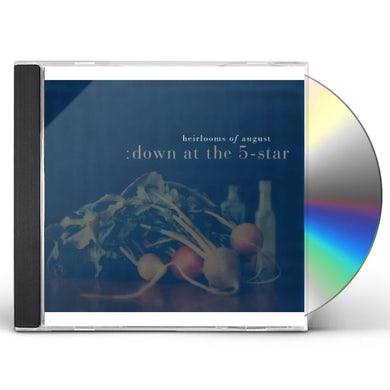 Heirlooms Of August DOWN AT THE 5-STAR CD