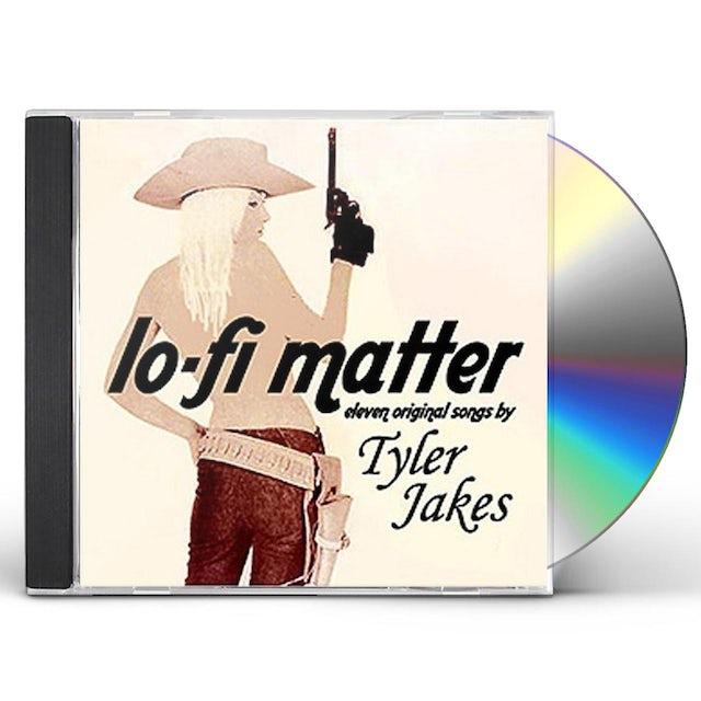 Tyler Jakes LO-FI MATTER CD